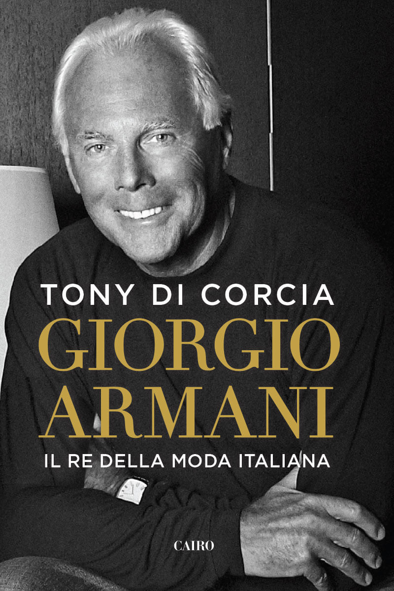 Giorgio Armani Il Re della moda italiana Life&People Magazine lifeandpeople.it